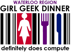 Girl Geek Dinner Waterloo Region